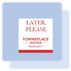 "TownePlace Suites ""Later, Please"" magnet, #169-1224725"